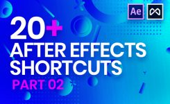 After Effects Shortcuts – Tips & Tricks | Part 2